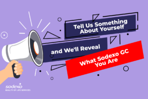 Tell Us Something About Yourself and We'll Reveal What Sodexo GC You Are