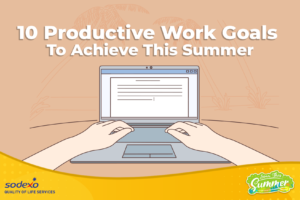 10 Productive Work Goals to Achieve This Summer