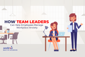 How Team Leaders Can Help Employees Manage Workplace Anxiety
