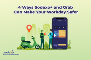 4 Ways Sodexo+ and Grab Can Make Your Workday Safer
